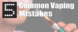 5 common-new-vaping-mistakes